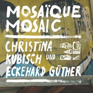 Christina Kubisch - Mosaique Mosaic (Gruenrekorder)