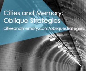 Cities & Memory - Oblique Strategies Project